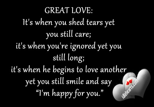 GREAT LOVE: It's When You Shed Tears Yet You Still Care..