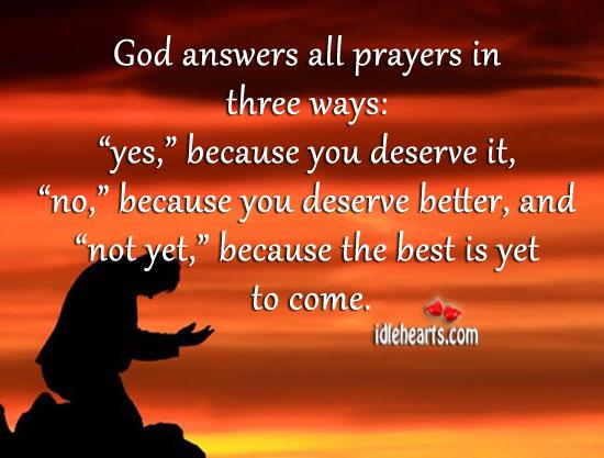 God Answers All Prayers In Three Ways…