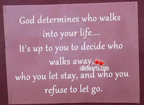 God determines who walks into your life.