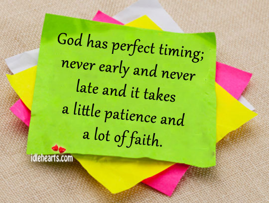 It Takes A Little Patience And A Lot Of Faith.