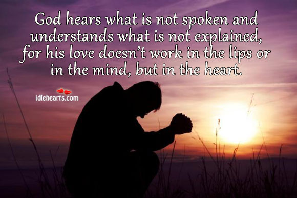God hears what is not spoken and understands what is not. Image