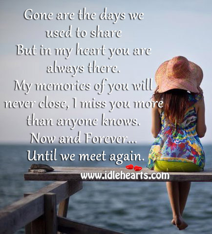My Memories Of You Will Never Close, I Miss You More Than Anyone Knows.