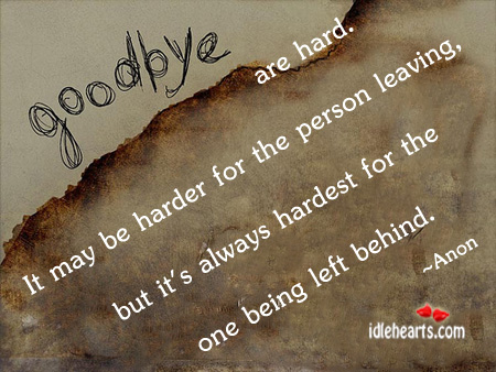 Goodbye Are Hard. It May Be Harder For…