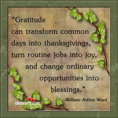 Blessings, Change, Gratitude, Inspirational, Jobs, Joy, Opportunities, Routine