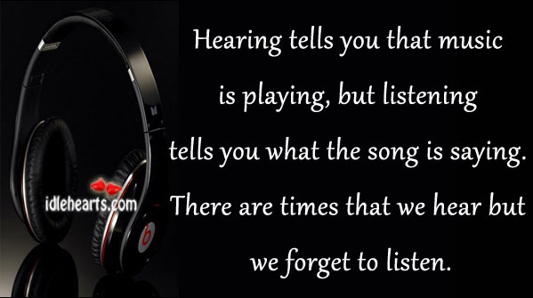 Hearing Tells You That Music Is Playing…