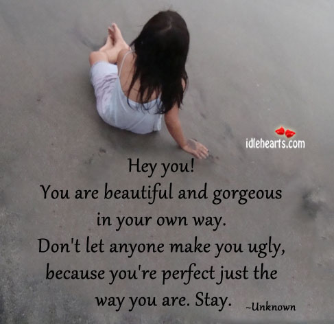 Hey you! you are beautiful and gorgeous in your own way. You're Beautiful Quotes Image