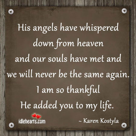 His Angels Have Whispered Down From Heaven And Our….