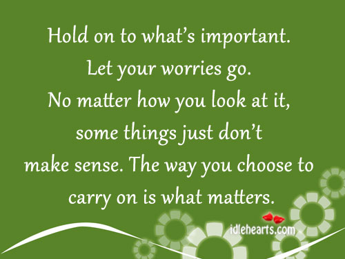 Hold On To What's Important…