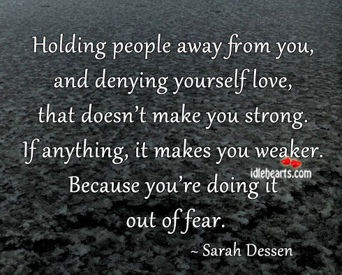 Image, Holding people away from you, and denying yourself love