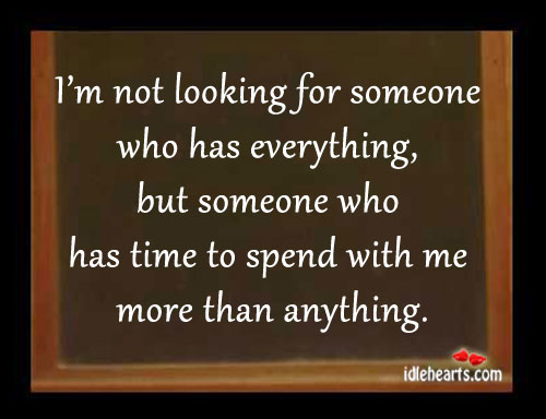 I'm Not Looking for Someone Who Has Everything.