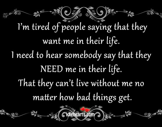 I'm Tired Of People Saying That They Want Me…