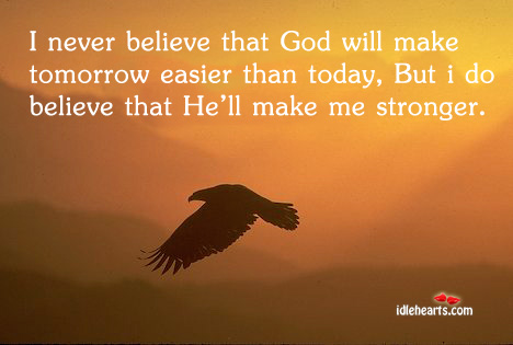 I Never Believe That God Will Make…