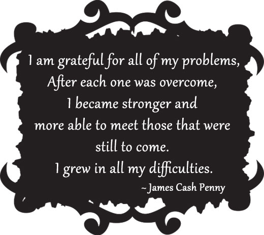 I Am Grateful For All Of My Problems…
