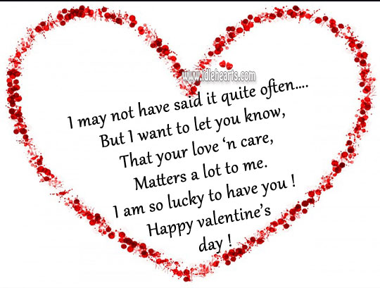 I am so lucky to have you! happy valentines day! Valentine's Day Messages Image