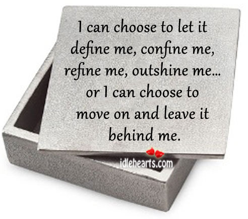 I Can Choose to Let it Definie Me…
