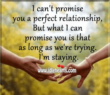 I Can't Promise You A Perfect Relationship..