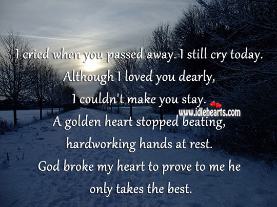 God Broke My Heart To Prove To Me He Only Takes The Best.