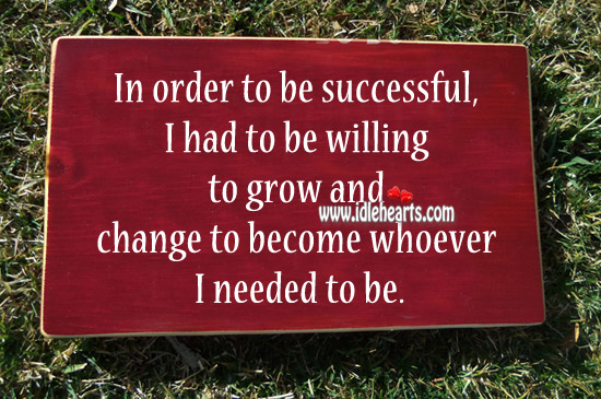 Change to become whoever I needed to be. Image