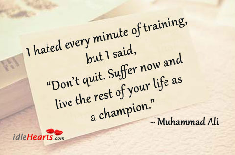 I Hated Every Minute Of Training, But I Said…