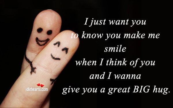 Image, Big, Give, Great, Hug, I Think, I Think Of You, Just, Know, Make, Make Me Smile, Me, Smile, Think, Think Of You, Wanna, Want, You, You Make Me Smile