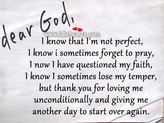 Dear God Thanks For Giving Me Another Day To Start Over Again.