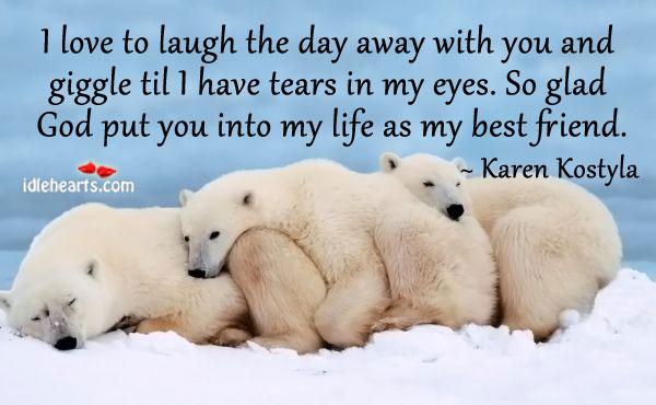 Best, Day, Eyes, Friend, Friendship, God, Laugh, Life, Love, Tears