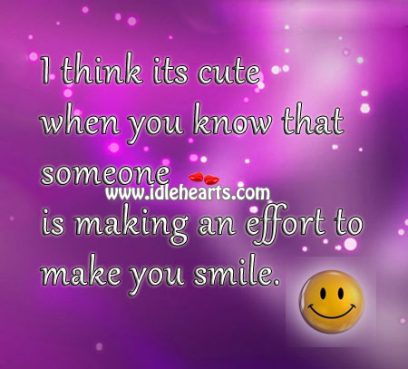 I Think It's Cute When You Know That Someone..