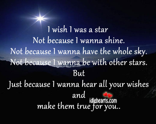 I Wish I Was A Star Not Because…