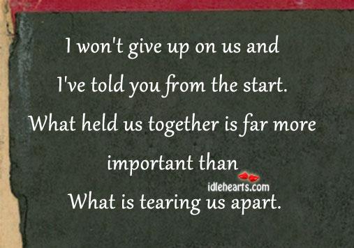 I won't give up on us and i've told you from the start. Image