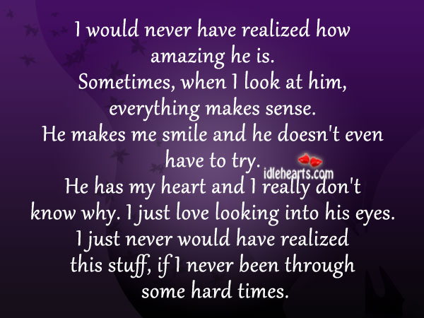I Would Never Have Realized How Amazing He Is.