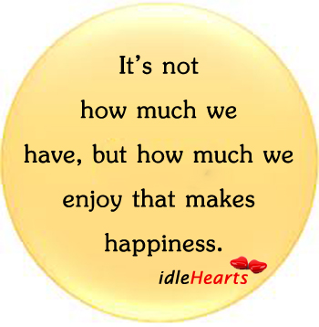 Image, Enjoy, Happiness, How, Makes, Much