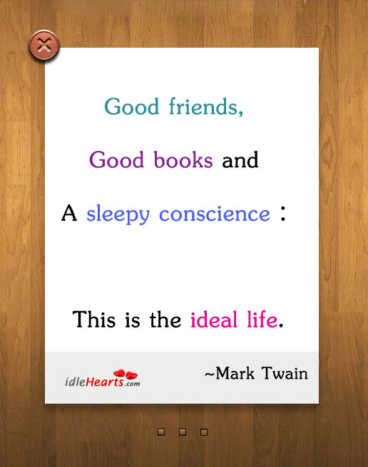 The Ideal Life Is…