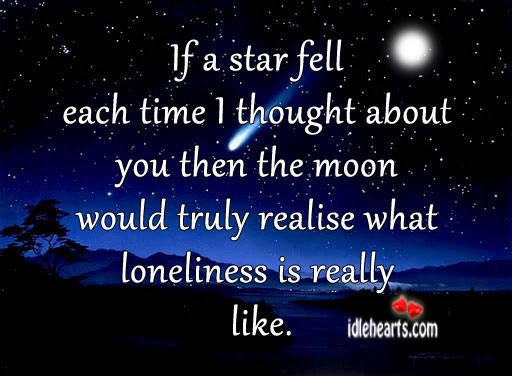 If A Star Fell Each Time I Thought About You Then…