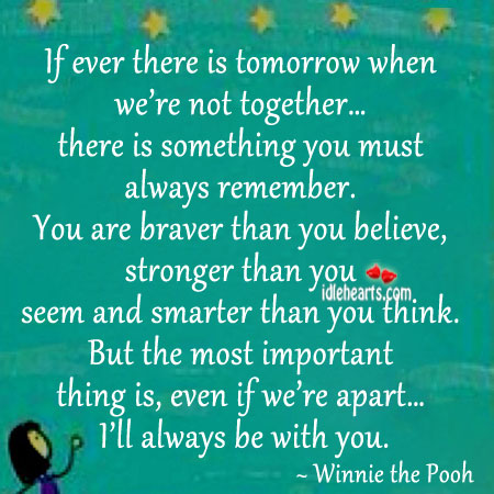 If Ever There Is Tomorrow When We're Not Together….