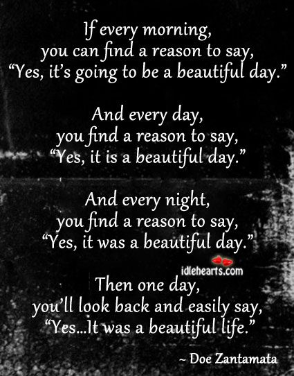 If Every Morning, You Can Find a Reason to Say…