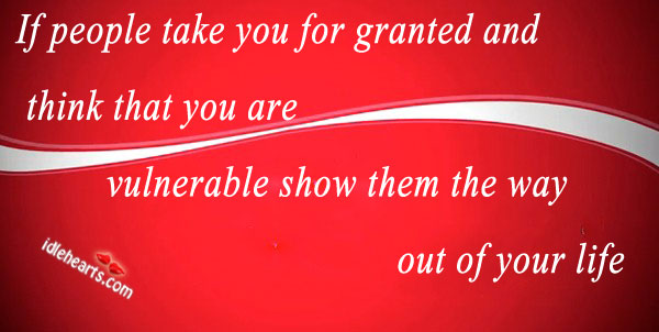 If People Take You Granted…