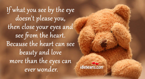 If what you see by the eye doesn't please you Image