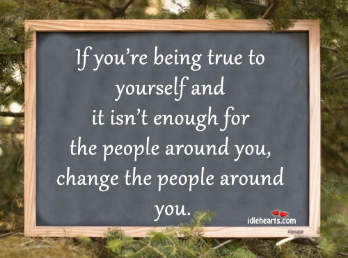 Change the people around you. Image