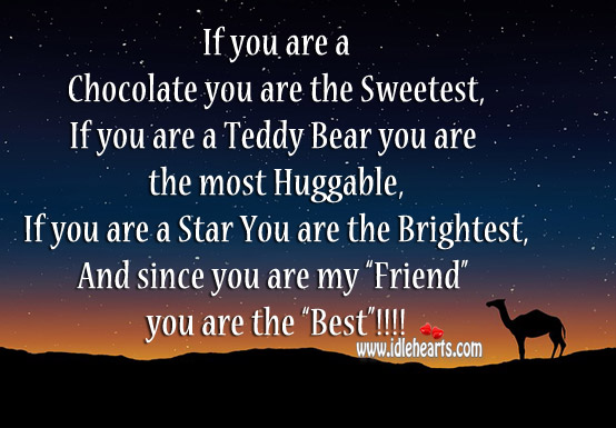 "Since you are my ""friend"" you are the ""best""!!!! Image"