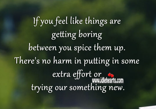 There's no harm in putting in some extra effort in relationship. Effort Quotes Image