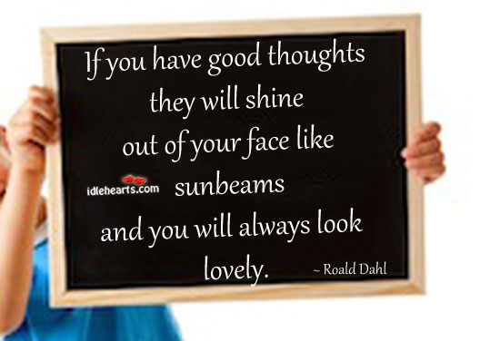 If You Have Good Thoughts.