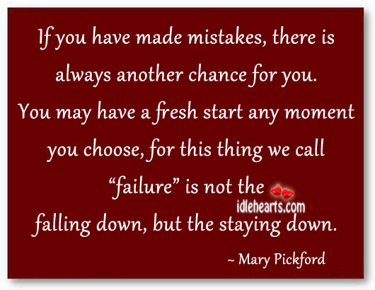 If You Have Made Mistakes, There Is Always Another…