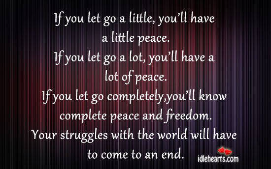 Your struggles with the world will have to come to an end. Image