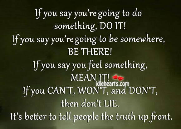 If you say you're going to do something, do it! Image