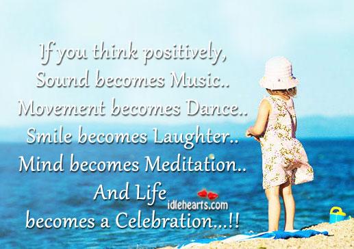Life Becomes A Celebration…!!
