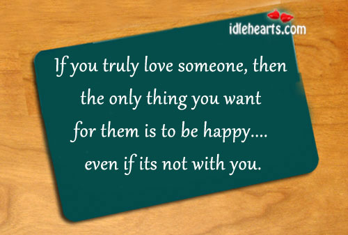 The only thing I want is 'you to be happy' Love Someone Quotes Image