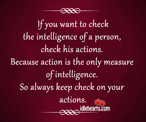 If You Want To Check The Intelligence Of A Person…