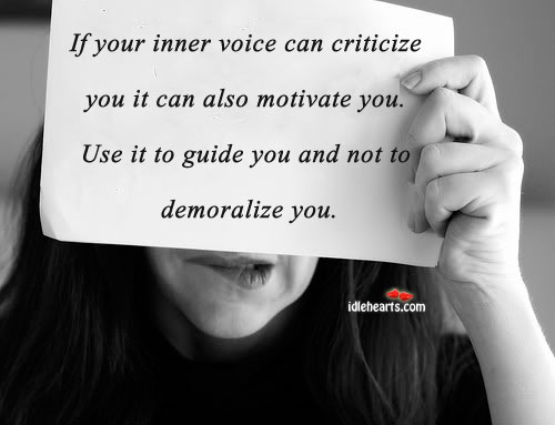 If Your Inner Voice Can Criticize You…