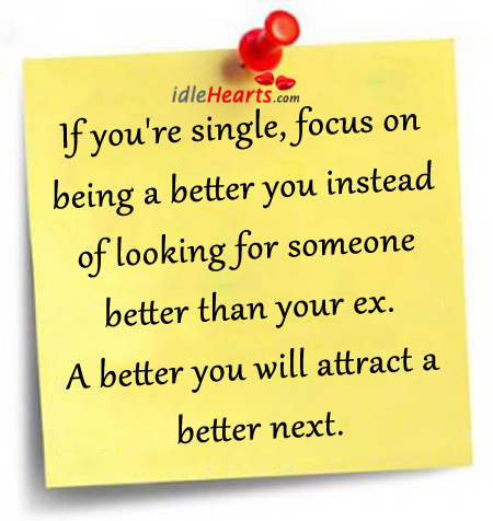 If You're Single, Focus On Being A Better You