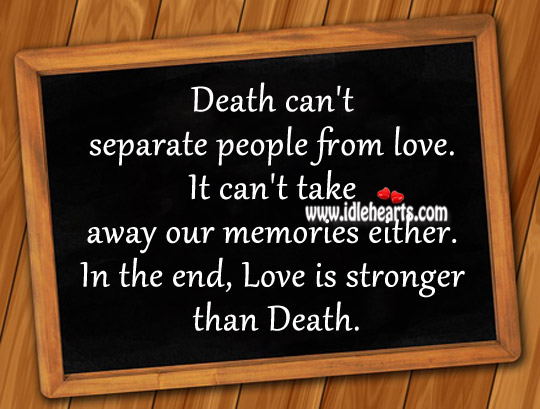 Death can't separate people from love. Image